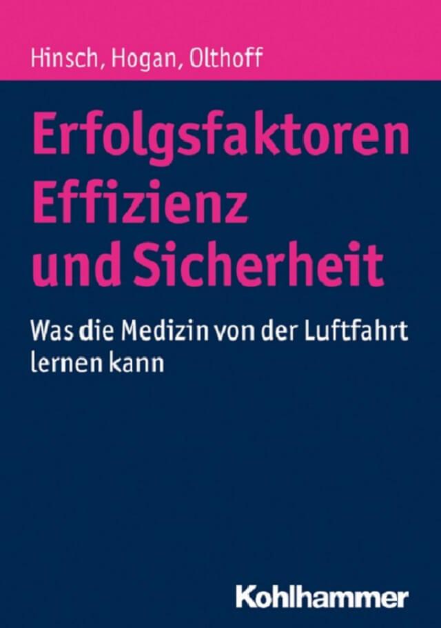 Erfolgsfaktoren Effizienz und Sicherheit - Human Factors in der Medizin - Prof. Dr. Martin Hinsch