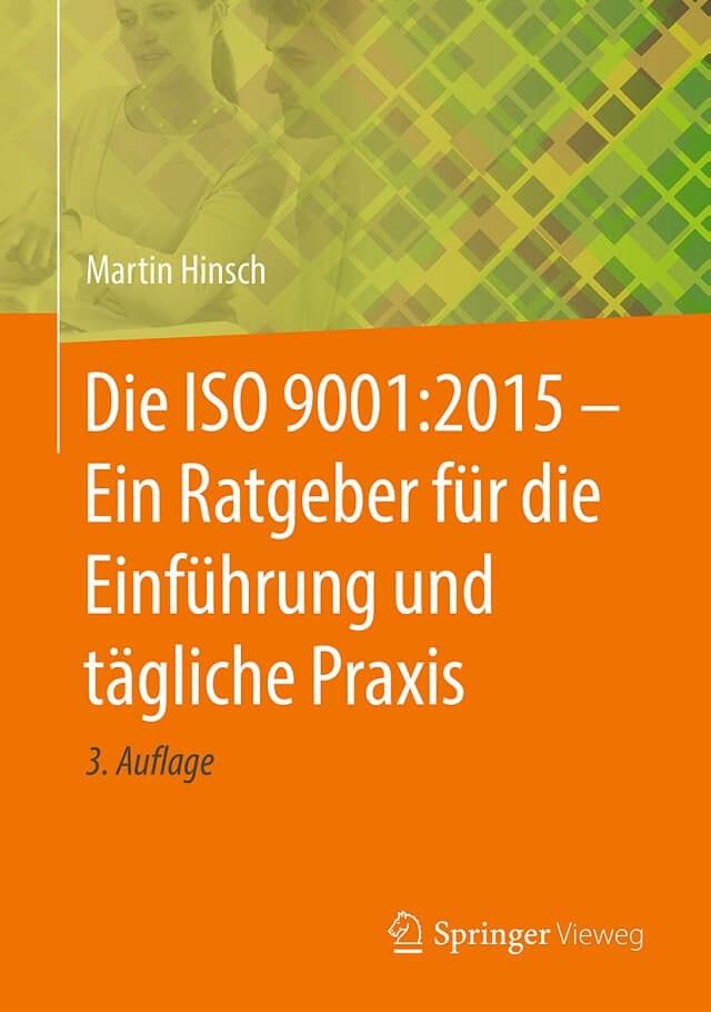 Die ISO 9001:2015 - Ein Ratgeber für die Einführung und tägliche Praxis - Prof. Dr. Martin Hinsch